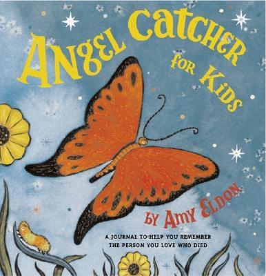 Angel Catcher for Kids By Eldon, Amy/ McCauley, Adam (ILT)